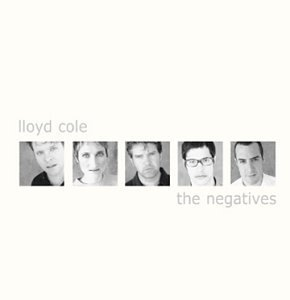 Lloyd Cole Negatives