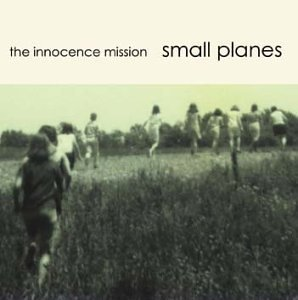 Innocence Mission Small Planes
