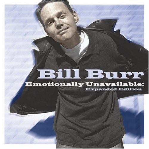 Bill Burr Emotionally Unavailable Expan Explicit Version