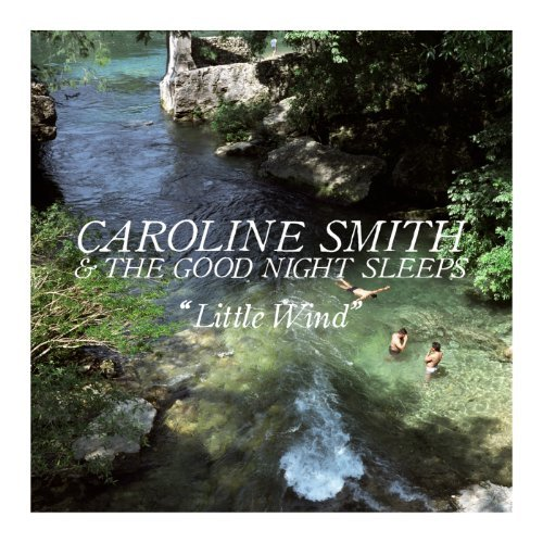 Caroline & The Good Nigh Smith Little Wind