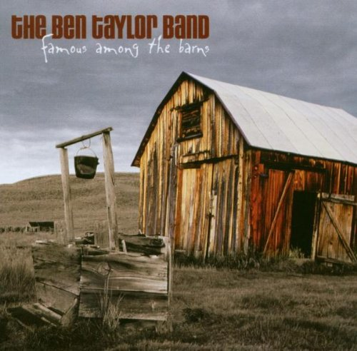 Ben Band Taylor Famous Among The Barns