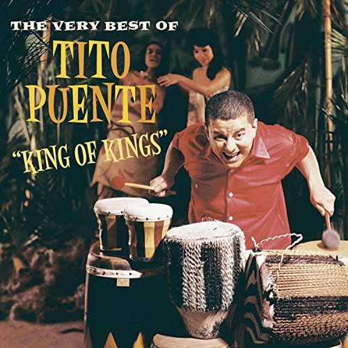 Tito Puente King Of Kings Very Best Of Ti Remastered