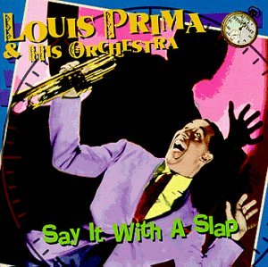 Louis Prima Say It With A Slap Stop Time Series