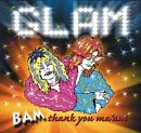 Glam Bam Thank You Ma'am Glam Bam Thank You Ma'am Glitter New York Dolls Sweet Mott The Hoople Slade Reed Eno