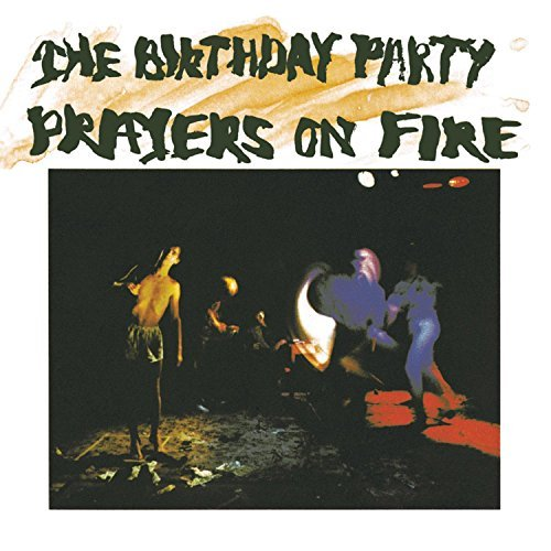 Birthday Party Prayers On Fire Explicit Version Remastered