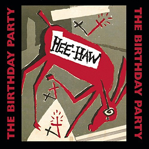 Birthday Party Hee Haw Explicit Version Remastered