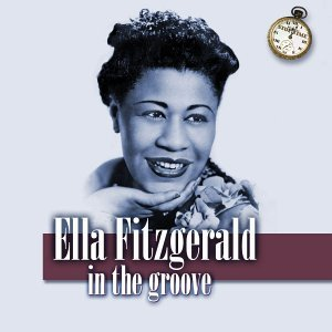 Ella Fitzgerald In The Groove Incl. Booklet Stop Time Series