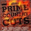 Prime Country Cuts Prime Country Cuts Byrd Jackson Black Tippin Gill Alabama Dixie Chicks Lonestar