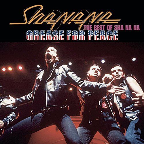 Sha Na Na Grease For Peace Best Of Sha