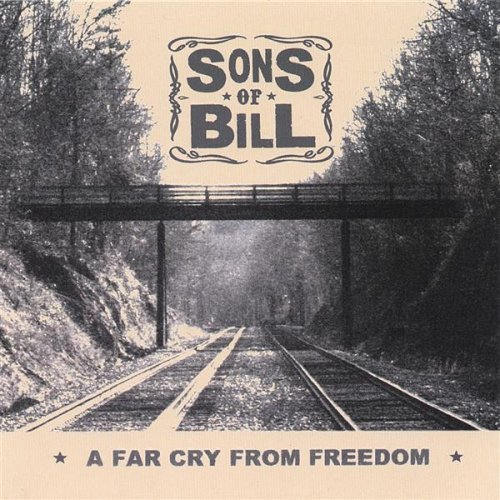 Sons Of Bill Far Cry From Freedom