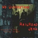 Railroad Jerk We Understand Ep
