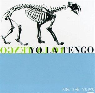 Yo La Tengo Ride The Tiger