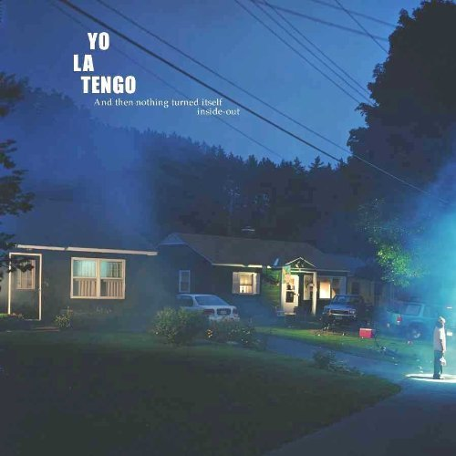 Yo La Tengo And Then Nothing Turned Itself