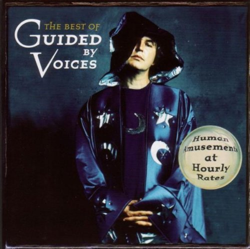 Guided By Voices Best Of Guided By Voices Huma