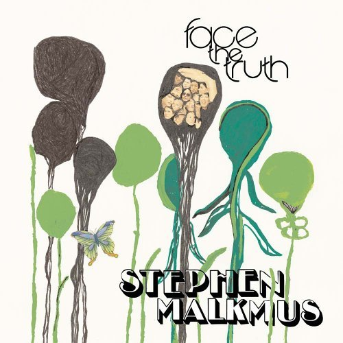 Stephen Malkmus Face The Truth Face The Truth