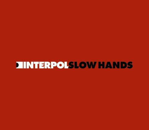 Interpol Slow Hands Import Gbr