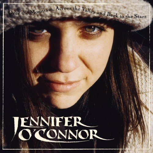 Jennifer O'connor Over The Mountain Across The V
