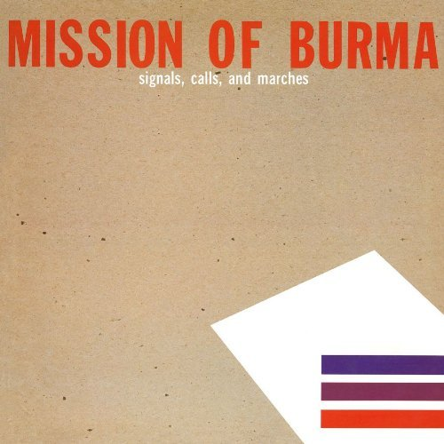 Mission Of Burma Signals Calls & Marches (the S