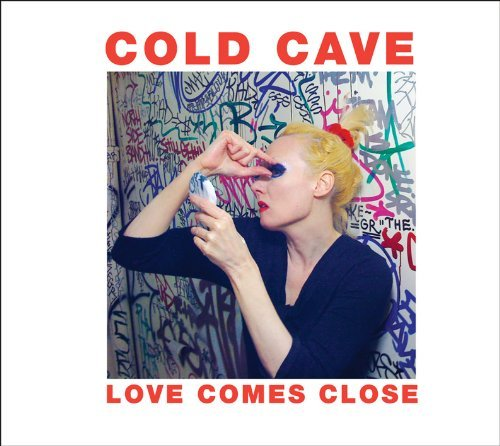 Cold Cave Love Comes Close