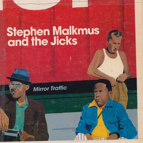 Stephen Malkmus & The Jicks Mirror Traffic