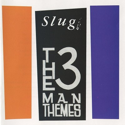 Slug Three Man Themes