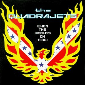 Quadrajets When The Worlds On Fire