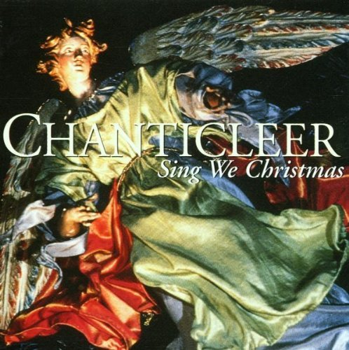 Chanticleer Sing We Christmas Chanticleer