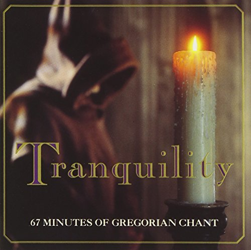 Gregorian Choir Of Paris Tranquility 67 Minutes Of Gre Gregorian Choir Of Paris