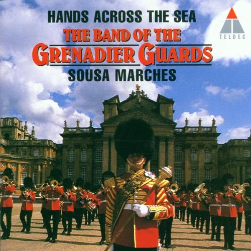J.P. Sousa Hands Across The Sea Sousa M Hills Grenadier Guards Band