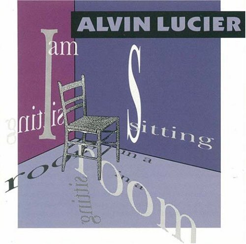 Alvin Lucier I Am Sitting In A Room Lucier*alvin (elec)