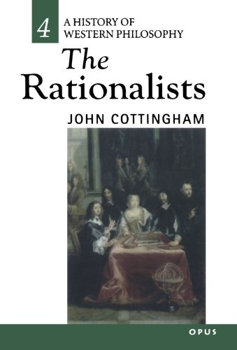 John Cottingham The Rationalists History Of Western Philosophy 4