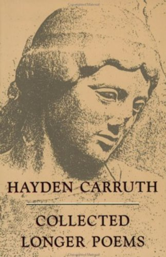 Hayden Carruth Collected Longer Poems