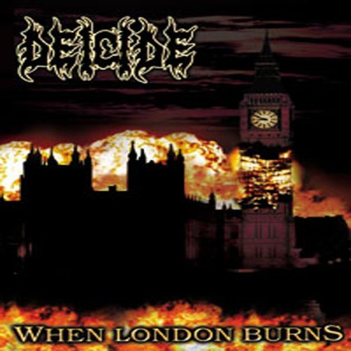 Deicide When London Burns