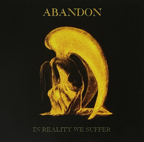 Abandon In Reality We Suffer
