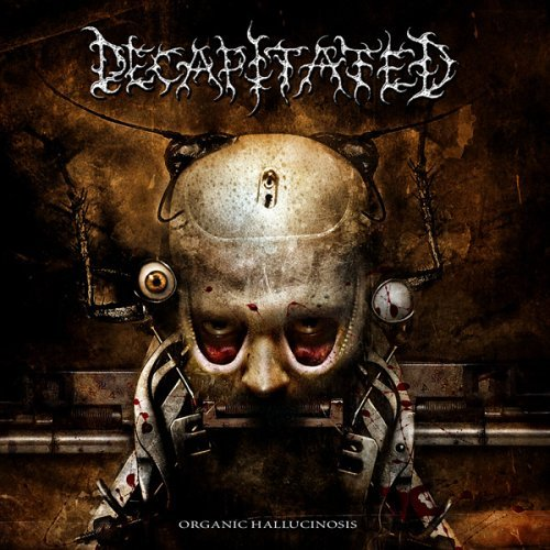Decapitated Organic Hallucinosis