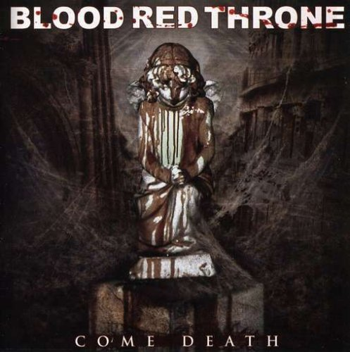 Blood Red Throne Come Death