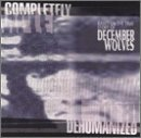 December Wolves Completely Dehumanized