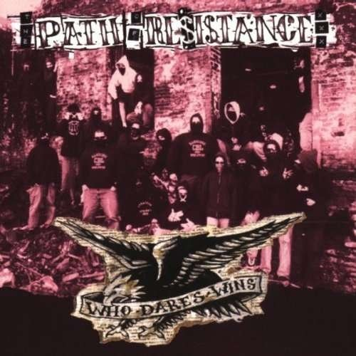Path Of Resistance Who Dares Wins