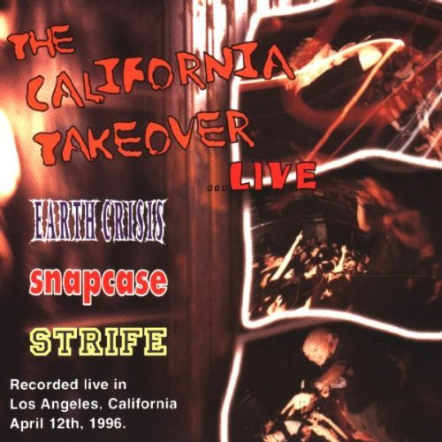 California Takeover Live California Takeover Live Earth Crisis Snapcase Strife