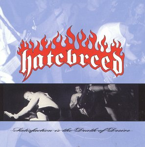 Hatebreed Satisfaction Is The Death Of D