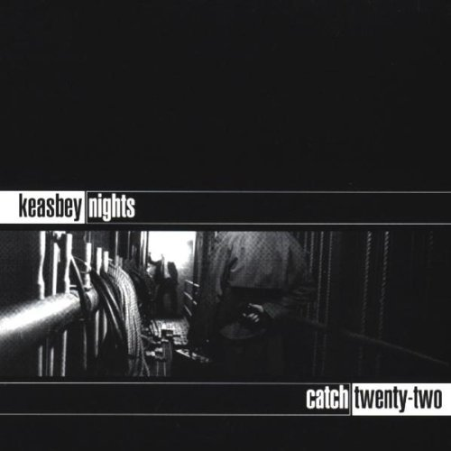 Catch 22 Keasbey Nights