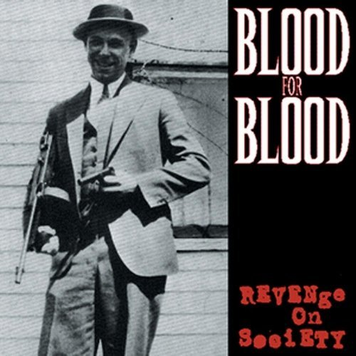 Blood For Blood Revenge On Society