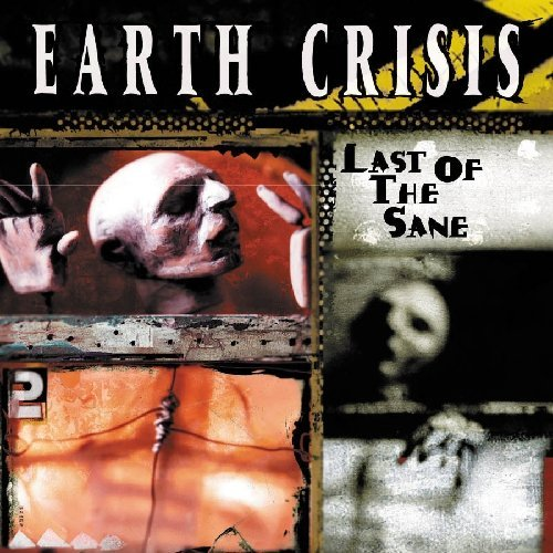 Earth Crisis Last Of The Sane