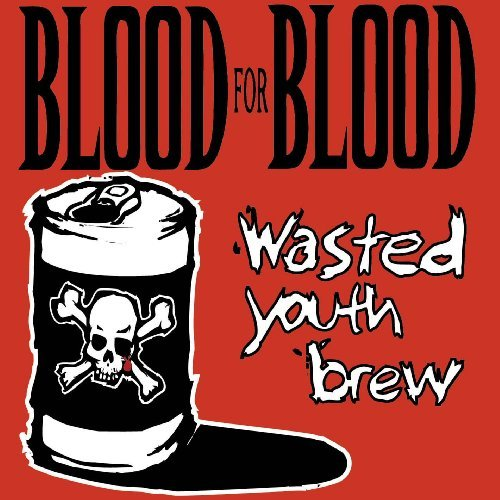 Blood For Blood Wasted Youth Brew 2 Lp