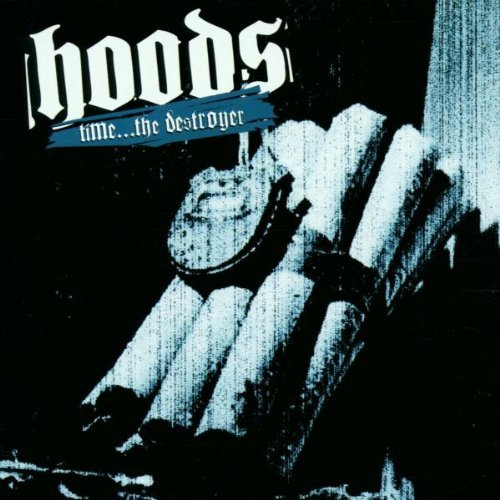 Hoods Time The Desrtoyer