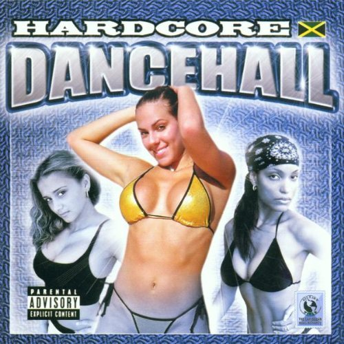 Hardcore Dancehall Vol. 1 Hardcore Dancehall Explicit Version Hardcore Dancehall