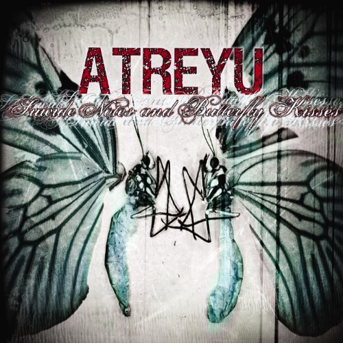 Atreyu Suicide Notes & Butterfly Kiss Suicide Notes & Butterfly Kiss
