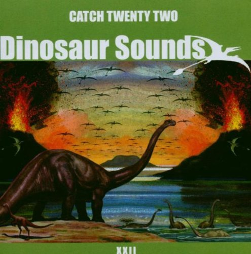Catch 22 Dinosaur Sounds