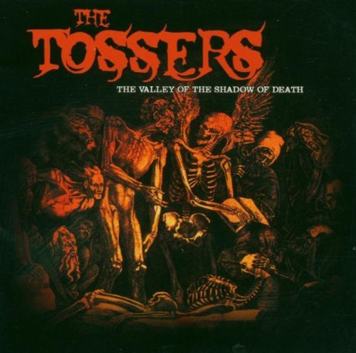 Tossers Valley Of The Shadow Of Death