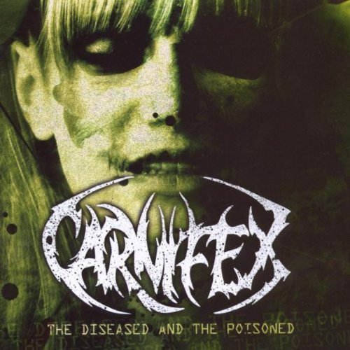 Carnifex Diseased & The Poisoned